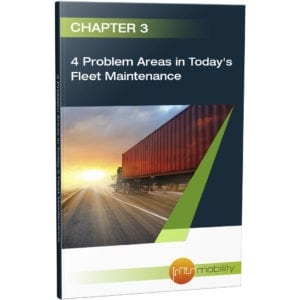 Fleet Maintenance Chapter 3: 4 Problem Areas in Today's Fleet Maintenance